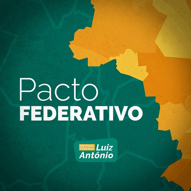 Deputado Federal Luiz Antônio Correa propõe um novo pacto federativo